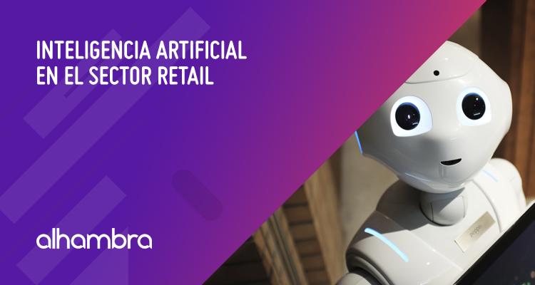 Inteligencia artificial en el sector retail