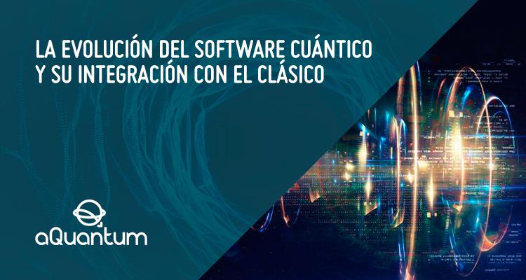 La evolución del software cuántico